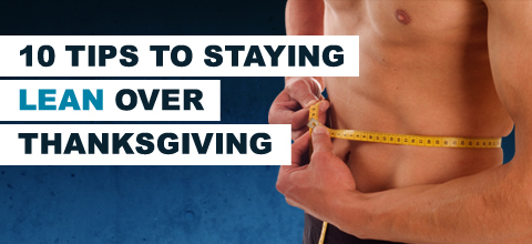 tips to staying lean over thanksgiving