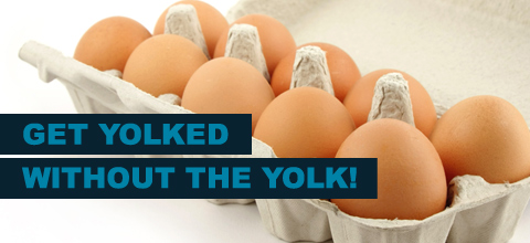 get yolked without the yolk
