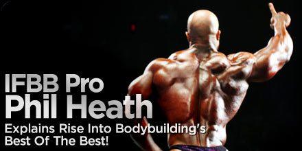 interview with ifbb pro bodybuilder phil heath