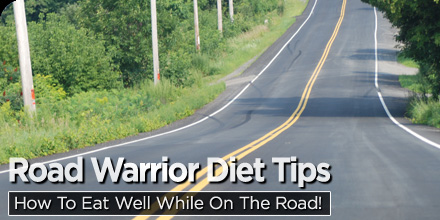 Road Warrior Diet Tips