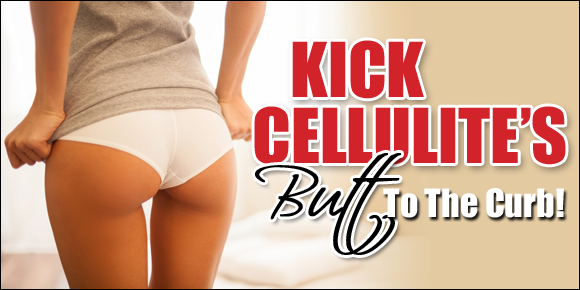 kick cellulite's butt